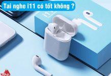 tai-nghe-i11-co-tot-khong (1)