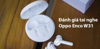DAnh giA tai nghe Oppo Enco W31 (1)