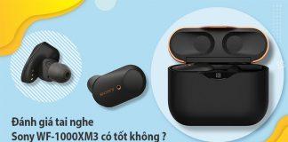 danh gia tai nghe Sony WF-1000XM3
