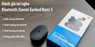 danh gia tai nghe Xiaomi Earbud Basic S 6