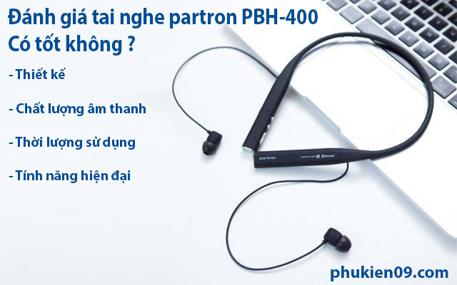 danh gia tai nghe partron PBH-400